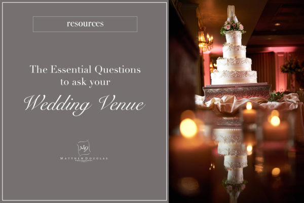 Essential Questions to ask your Potential Wedding Venue