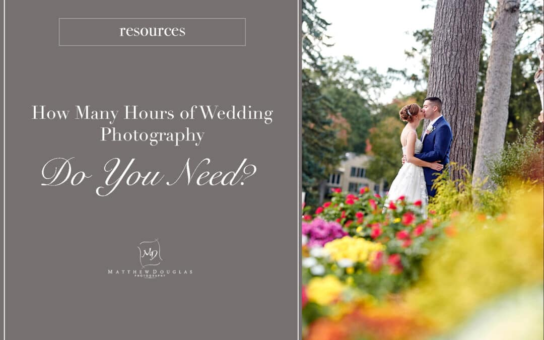 How Many Hours of Wedding Photography Do You Need?